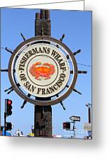 The Fishermans Wharf Sign . San Francisco California . 7d14228 Greeting Card by Wingsdomain Art and Photography