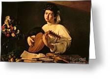 The Lute Player Greeting Card by Michelangelo Merisi da Caravaggio