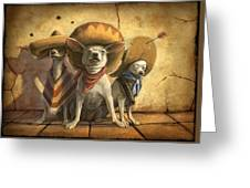 The Three Banditos Greeting Card by Sean ODaniels