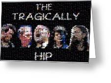 The Tragically Hip Mosaic Greeting Card by Paul Van Scott