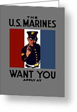 The U.s. Marines Want You  Greeting Card by War Is Hell Store