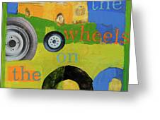 The Wheels On The Bus Greeting Card by Laurie Breen