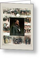 Us Grant's Career In Pictures Greeting Card by War Is Hell Store