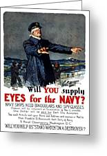 Will You Supply Eyes For The Navy Greeting Card by War Is Hell Store