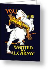You Are Wanted By Us Army Greeting Card by War Is Hell Store