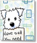 Love Is All You Need Metal Print by Kim Niles