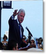 President Clinton In Fort Pierce Metal Print by Megan Dirsa-DuBois