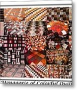 A Menagerie Of Colorful Quilts -  Autumn Colors - Quilter Metal Print by Barbara Griffin