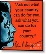 Ask Not What Your Country... Metal Print by Scarebaby Design