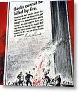 Books Are Weapons In The War Of Ideas 1942 Us World War II Anti-german Poster Showing Nazis  Metal Print by Anonymous