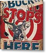 Buck Stops Here Sign Metal Print by JQ Licensing