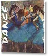 Dance By Degas Metal Print by Philip Ralley