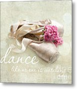 Dance Like No One Is Watching Metal Print by Sylvia Cook