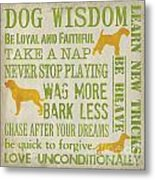 Dog Wisdom Metal Print by Debbie DeWitt