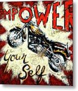 Empower Your Self Metal Print by Janet  Kruskamp