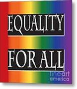 Equality Rainbow Metal Print by Jamie Lynn