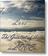 Faith Hope Love Metal Print by Aimee L Maher Photography and Art Visit ALMGallerydotcom