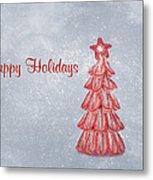 Happy Holidays Metal Print by Kim Hojnacki