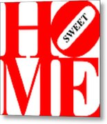 Home Sweet Home 20130713 Red White Black Metal Print by Wingsdomain Art and Photography