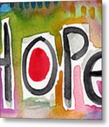 Hope- Colorful Abstract Painting Metal Print by Linda Woods