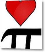 I Heart Pi Metal Print by Ron Hedges