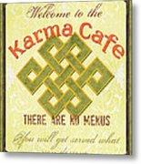 Karma Cafe Metal Print by Debbie DeWitt