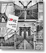 Love The Brooklyn Bridge Metal Print by John Farnan