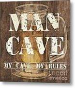 Man Cave My Cave My Rules Metal Print by Debbie DeWitt