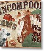 Nincompoop Farms Metal Print by JQ Licensing