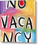 No Vacancy Metal Print by Linda Woods