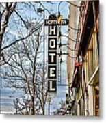 Northern Hotel Metal Print by Baywest Imaging
