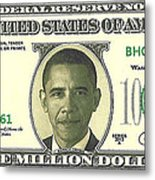 Obama Million Dollar Bill Metal Print by Charles Robinson