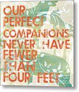 Our Perfect Companion Metal Print by Debbie DeWitt
