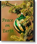 Peace On Earth Metal Print by Francie Davis