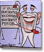 Presidential Tooth Dental Art By Anthony Falbo Metal Print by Anthony Falbo