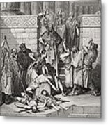 Slaughter Of The Sons Of Zedekiah Before Their Father Metal Print by Gustave Dore
