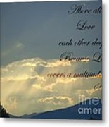 Sun Rays 1 Peter Chapter 4 Verse 8 Metal Print by Jannice Walker