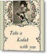 Take A Kodak With You Metal Print by Anne Kitzman