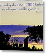 The Bible Psalm 118 24 Metal Print by Ron  Tackett