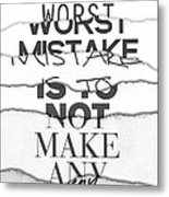 The Worst Mistake Metal Print by Wrdbnr