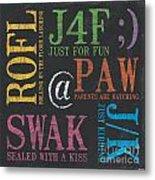 Tween Textspeak 1 Metal Print by Debbie DeWitt