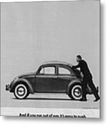 Vw Beetle Advert 1962 - And If You Run Out Of Gas It's Easy To Push Metal Print by Georgia Fowler