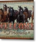 Welcome Friends Horses Metal Print by JQ Licensing