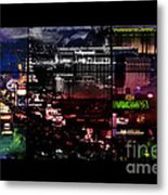 What Happens In Vegas... Metal Print by Christine Mayfield
