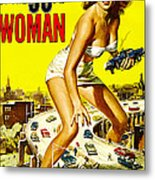 Attack Of The 50 Foot Woman, Allison Metal Print by Everett