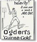 Ogdens Cigarettes, 1897 Metal Print by Granger