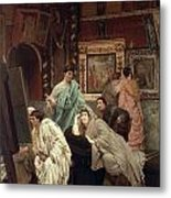 A Collector Of Pictures At The Time Of Augustus Metal Print by Sir Lawrence Alma-Tadema