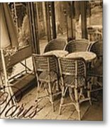 A Parisian Sidewalk Cafe In Sepia Metal Print by Jennifer Holcombe