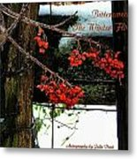 Bittersweet The Winter Flower Metal Print by Julie Dant