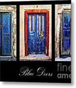 Blue Doors Of Santorini Metal Print by Meirion Matthias